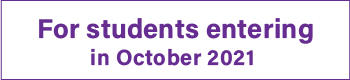 For students entering in October 2021